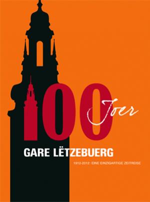 100 Joer Gare Letzeburg