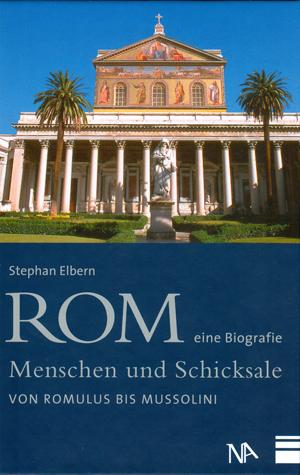 Rom - eine Biografie