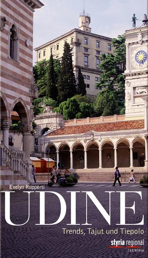 Udine - Trends, Tajut und Tiepolo