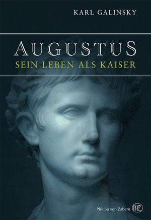 Augustus - Sein Leben als Kaiser
