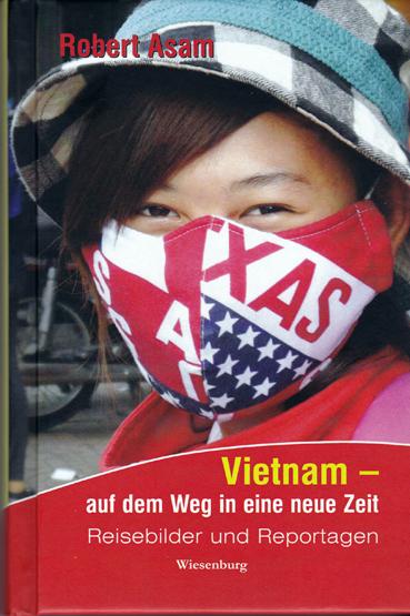 Vietnam - Auf dem Weg in eine neue Zeit