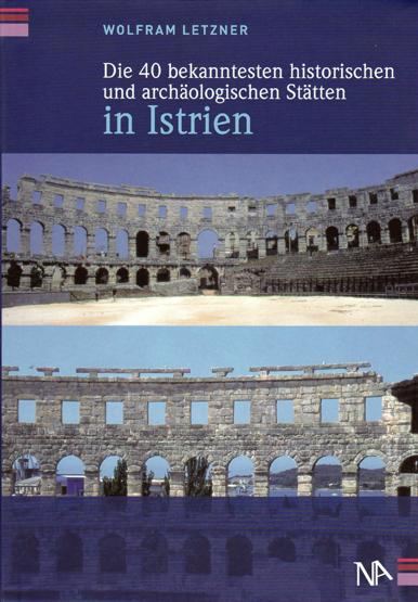 Die 40 bekanntesten historischen und archäologischen Stätten in Istrien