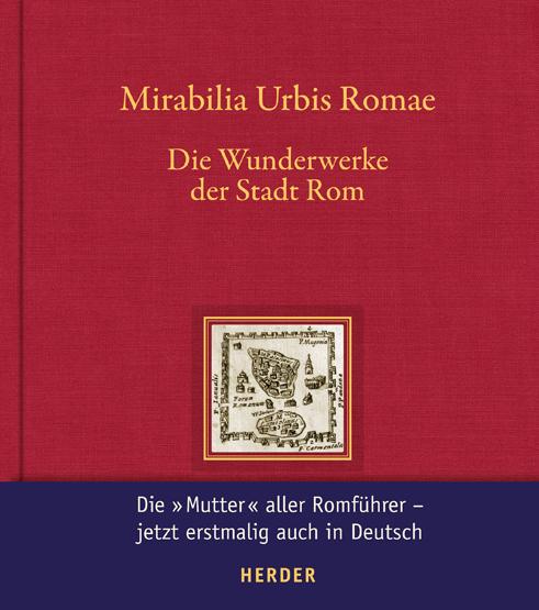 Mirabilia Urbis Romae – Wunderwerke der Stadt Rom