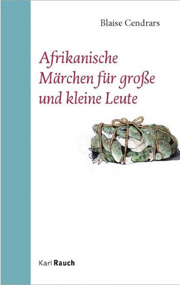 Afrikansiche Märchen für große und kleine Leute