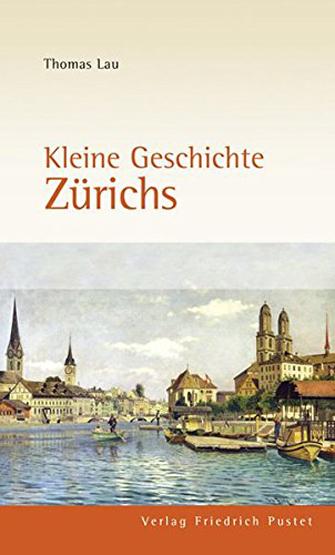 Kleine Stadtgeschichte Zürichs