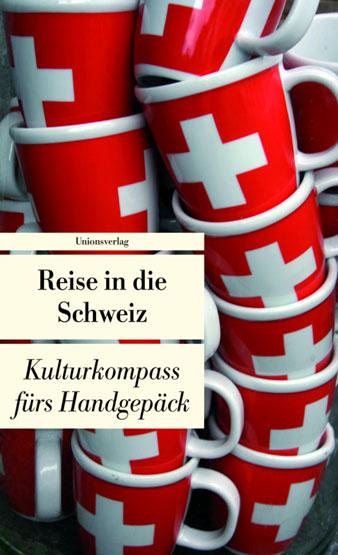 Reise in die Schweiz - Kulturkompass fürs Handgepäck