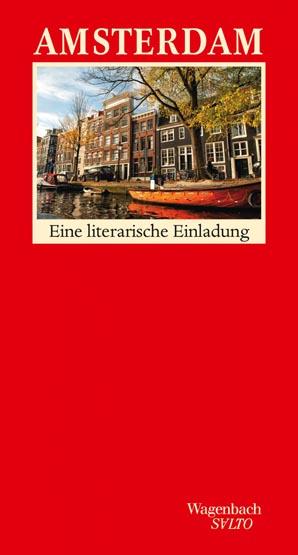 Amsterdam - Eine literarische Einladung